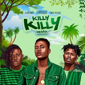 Larruso - Killy Killy Remix (feat. Stonebwoy x Kwesi Arthur)