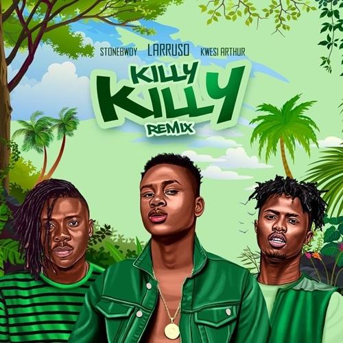Larruso – Killy Killy Remix (feat. Stonebwoy x Kwesi Arthur)