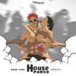 Pzeefire - House Party (Prod. By MindzTheKid)