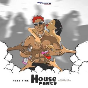 Pzeefire – House Party