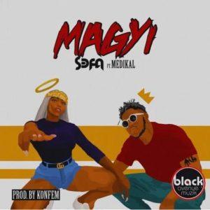 Sefa – Magyi (feat. Medikal) (Prod. by Konfem)