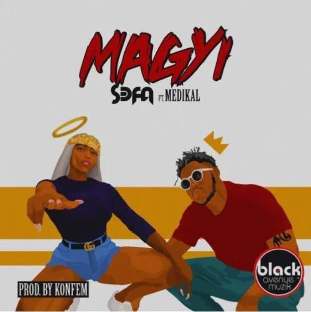 S3fa – Magyi (feat. Medikal) (Prod. by Konfem)