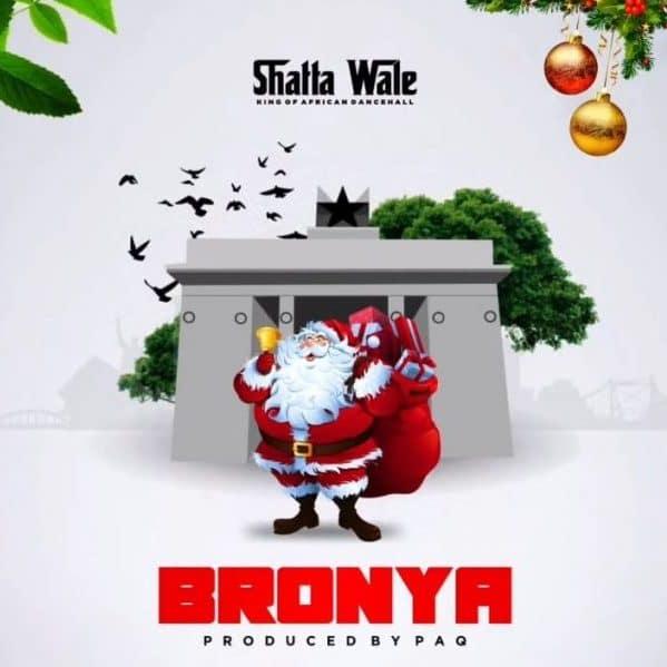 Shatta Wale – Bronya (Prod. By Paq)