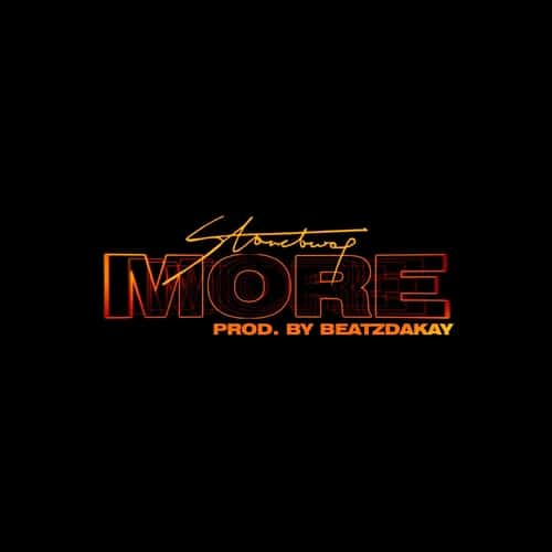 Stonebwoy – More (Prod. By BeatzDakay)