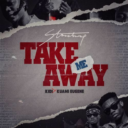 Stonebwoy – Take Me Away (feat. KiDi & Kuami Eugene) (Prod. by MonieBeatz)