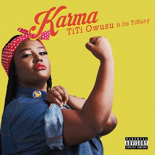 Titi Owusu – Karma (feat. Itz Tiffany) (Prod. By Jayso)