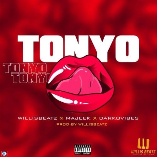 WillisBeatz  – Tonyo (feat. DarkoVibes & Majeek) (Prod. by WillisBeatz)