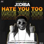 Jodiba - Hate You Too (Prod. By Boy2Shirtz Beatz & Prodbylion)