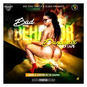 DJ Manni - Bad Behaviour Dancehall Mixtape