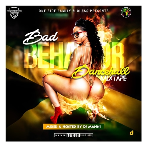 DJ Manni – Bad Behaviour Dancehall Mixtape