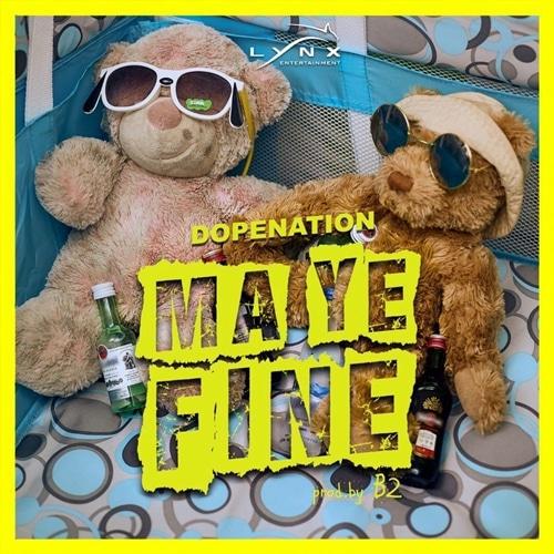 DopeNation – Ma Ye fine (Prod. By B2)