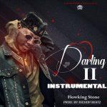 Flowking Stone – Darling II INSTRUMENTAL (Prod. by RichopBeatz)