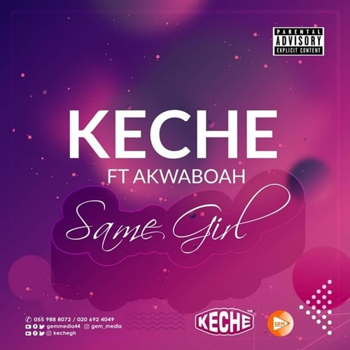 Keche – Same Girl (feat. Akwaboah)