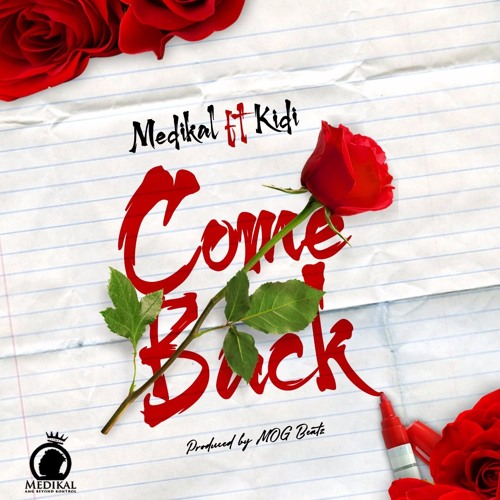 Medikal – Come Back (feat. KiDi) (Prod. By M.O.G Beatz)