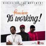 Preachers – It's Working (Prod. by Replay Planet)