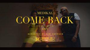 VIDEO: Medikal - Come Back (feat. KiDi)
