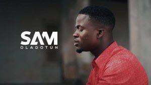 VIDEO: Sam Oladotun - Who Am I