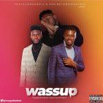 VeryGudBadBoiz - Wassup (feat. Medikal) (Prod. By Webiejustdidit)