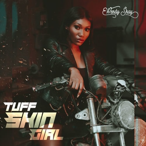 Wendy Shay – Tuff Skin Girl (Prod. By M.O.G Beatz)