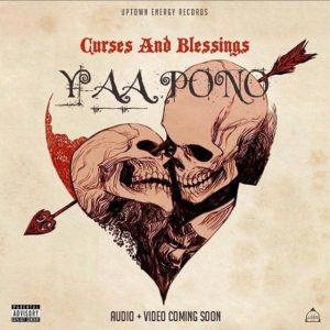 Yaa Pono – Curses & Blessings (Prod. By PMGO)