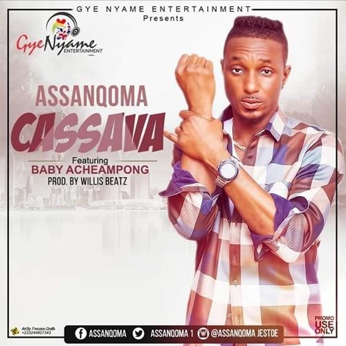 Assanqoma – Cassava (feat. Baby Acheampong) (Prod. By WillisBeatz)