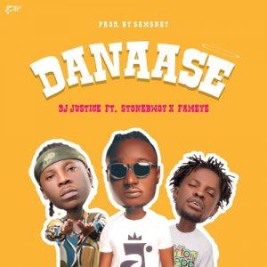 DJ Justice GH - Danaase (feat. Stonebwoy, Fameye)