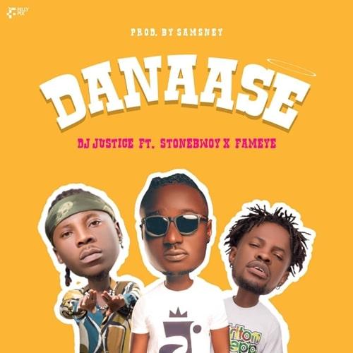 DJ Justice GH – Danaase (feat. Stonebwoy, Fameye)(Prod. By Samsney)