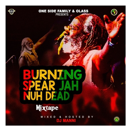 DJ Manni – Burning Spear Jah Nuh Dead Mixtape
