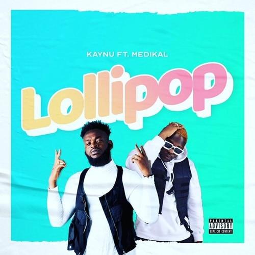 KayNu – Lollipop (feat. Medikal)