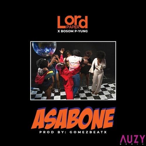 Lord Paper – Asabone (feat. Bosom P-Yung) (Prod. by Gomez Beatx)