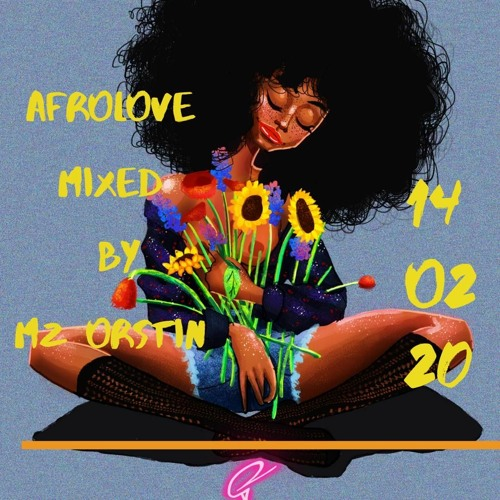 Mz Orstin – Afro Love Mix