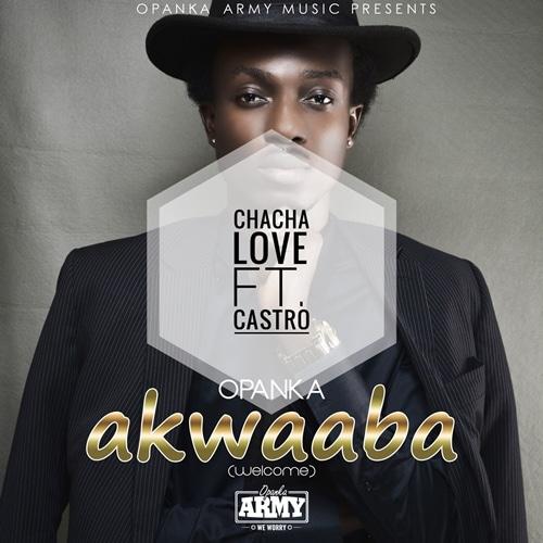 Opanka – Chacha Love (feat. Castro) (Prod. By Ephraim)