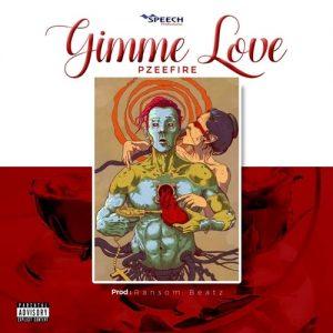 Pzeefire - Gimme Love