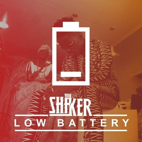 Shaker – Low Battery (Prod. By ShakerThis)
