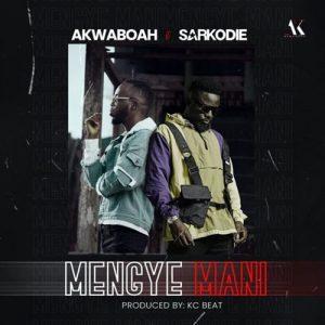 Akwaboah - Mengye Mani (feat. Sarkodie)