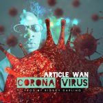 Article Wan – Corona Virus (Prod. by BigBoy Darling)