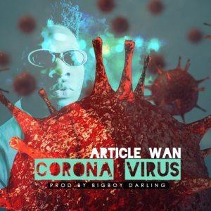 Article Wan – Corona Virus (Prod. by BigBoy Darling)