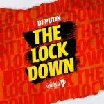 DJ Putin – The Lockdown (Ep. 1)