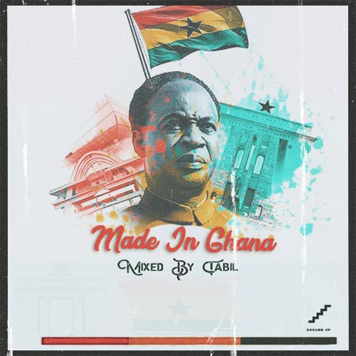 DJ Tabil – Made In Ghana (Mixtape)