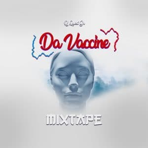 DJ Quest GH - Da Vaccine Mixtape