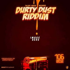 Dr Ray Beat – Durty Dust Riddim (Instrumental) (Prod. By Dr Ray Beat)