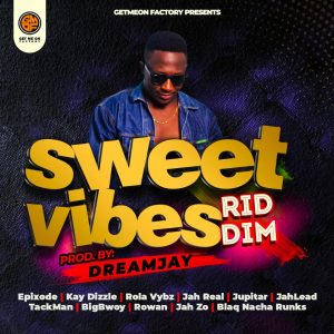 Ghanaian Producer & DJ ,Dream Jay, drops a star-studded dancehall riddim ''Sweet Vibes''