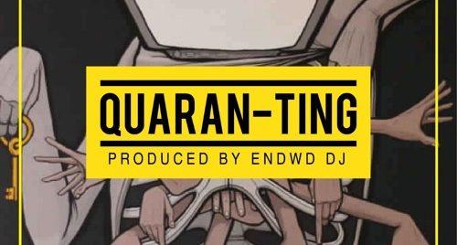 Endwd DJ - Quaran-Ting