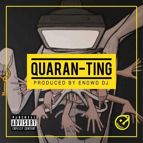 Endwd DJ – Quaran-Ting