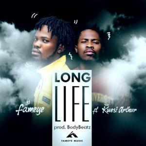 Fameye – Long Life (feat. Kwesi Arthur) (Prod. By BodyBeatz)