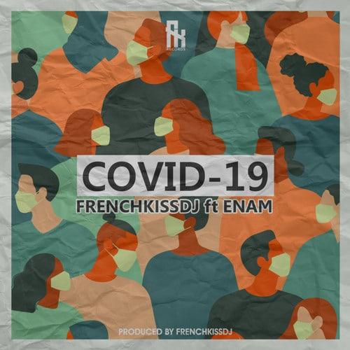 FrenchKissDJ – Covid-19 (feat. Enam)