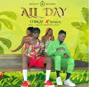 O'bkay – All Day (feat. Shaker) (Prod. by Redemption Beatz)