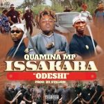 Quamina MP – Issakaba (Odeshi) (Prod. By Stallion)