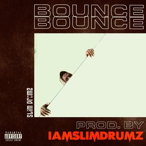 Slim Drumz – Bounce (Prod. By Slim Drumz)