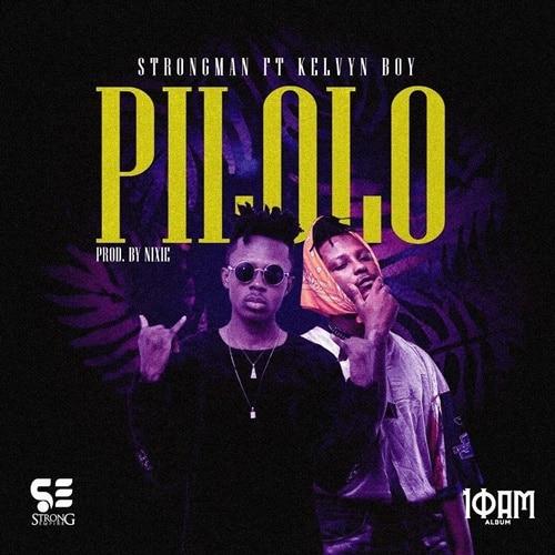 Strongman – Pilolo (feat. KelvynBoy) (Prod. By Nixie)